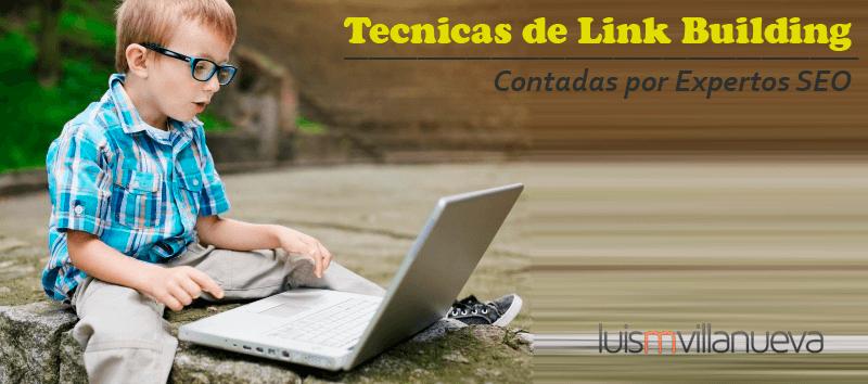linkbuilding-tecnicas-seo imagen de luis villanueva