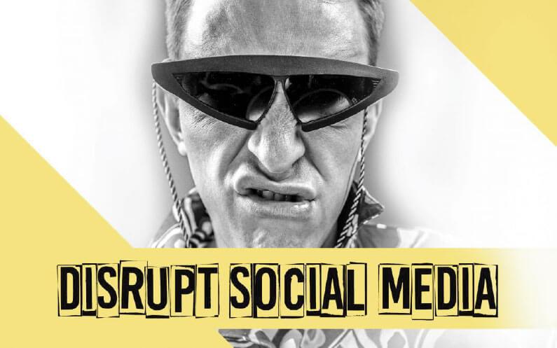 disrupt-social-media