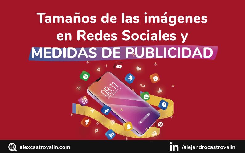 Tamaño y medidas de las imágenes para redes sociales en 2021 + Medidas de Publicidad