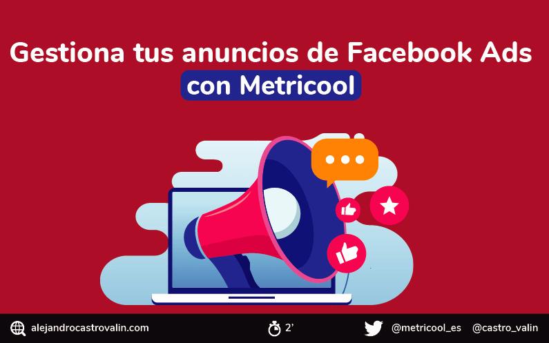 Como administrar anuncios de Facebook Ads con Metricool
