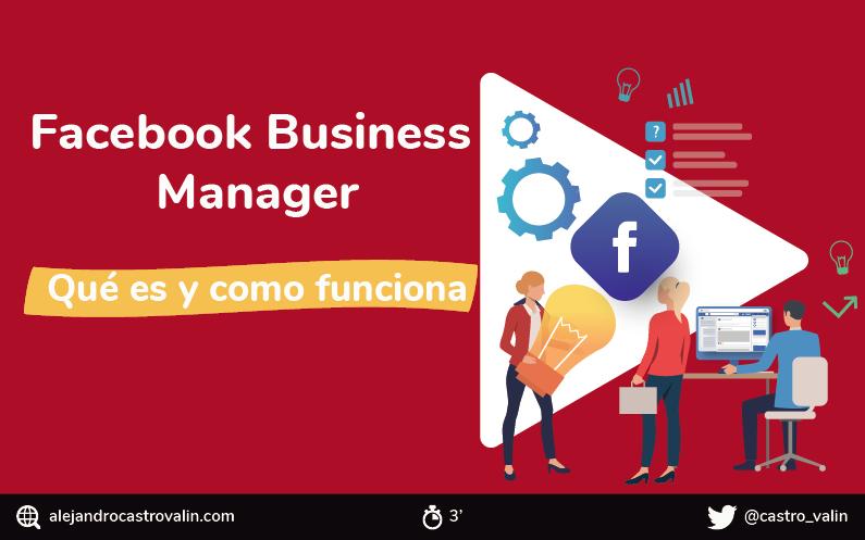 ¿Qué es Facebook Business Manager y cómo crear una cuenta? [Vídeo tutorial]