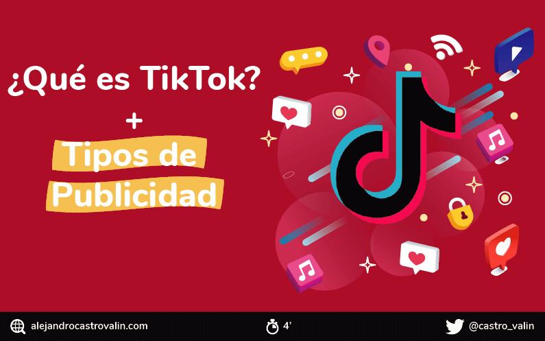 ¿Qué es TikTok y cuales son sus tipos de publicidad? + [Vídeo entrevista]