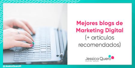 Nombrado como uno de los mejores blogs de Marketing Digital 2021 según el listado realizado por Jessica Quero.