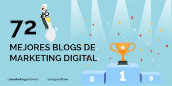 Nombrado en el listado de 72 mejores Blogs de Marketing Digital en Español en 2021 por Marketing and Web